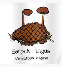 Earpick Fungus (No smiley face) Poster