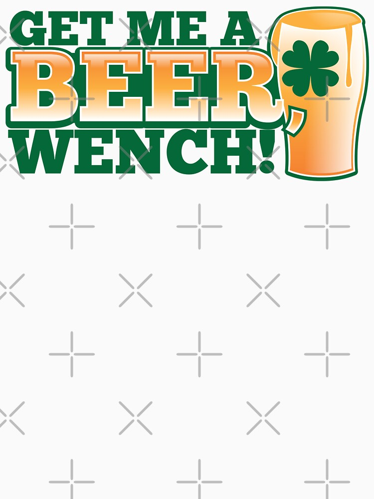 Get me a BEER, Wench! with pint glass and Shamrock