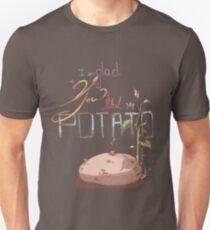 I'm Glad You Liked My Potato Unisex T-Shirt