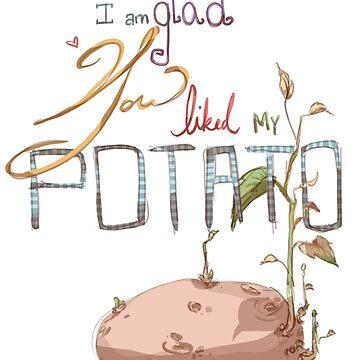 I'm Glad You Liked My Potato by KrisKenshin