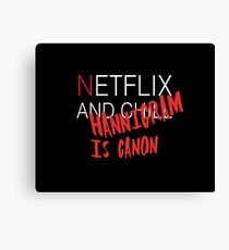 Netflix and ch-HANNINGRAM IS CANON Canvas Print