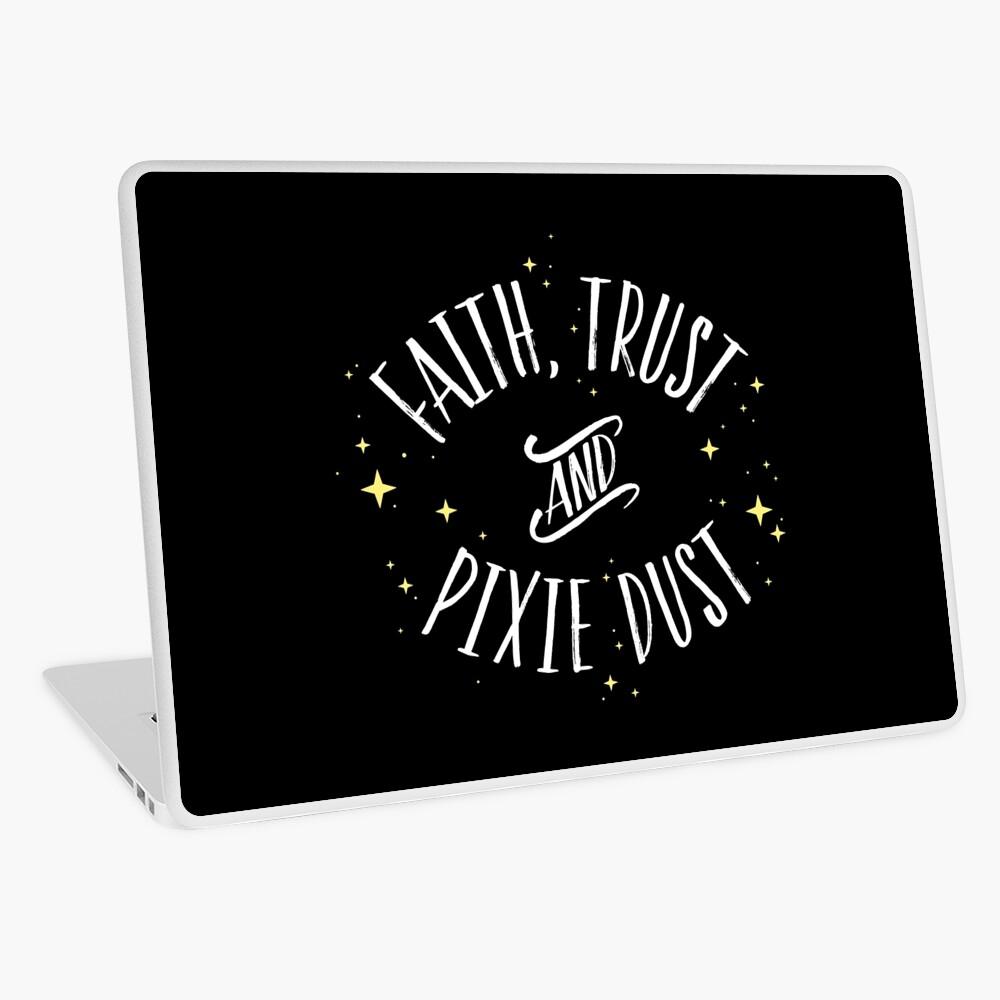 Faith Trust and Pixie Dust // Peter Pan Tshirt Laptop Skin