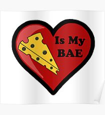 Cheese Is My BAE Poster