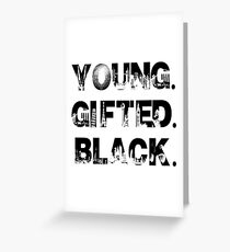 Young. Gifted. Black Greeting Card