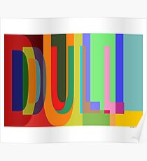 DULL 02a Poster
