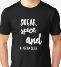 Sugar Spice and a Pizza Slice - Funny Food  T-Shirt