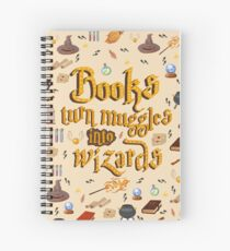 Books turn muggles into wizards Spiral Notebook