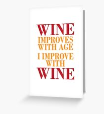 I Improve With Wine Greeting Card