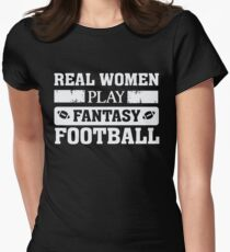Real Women Play Fantasy Football - FF League Womens Fitted T-Shirt