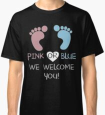 Pink Or Blue We Welcome You Baby Shower Heart Gender Reveal Party Mens Womens T Shirt You Baby Shower Gender Reveal Party Mens Womens T Shirt Classic T-Shirt