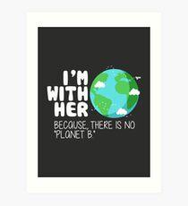 Niedlicher Tag der Erde T-Shirt: Es gibt keinen Planeten B Kunstdruck