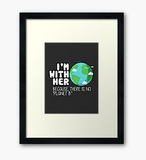 Cute Earth Day T-Shirt: There is No Planet B Framed Print
