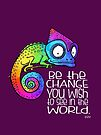 Be the Change - Ghandi Quote - Rainbow Chameleon - white text by jitterfly