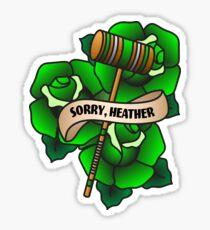 Sorry, Heather Sticker