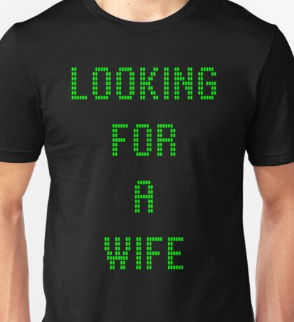 LOOKING FOR A WIFE T-Shirt