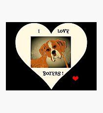 Boxers, I Love Boxers ! Photographic Print