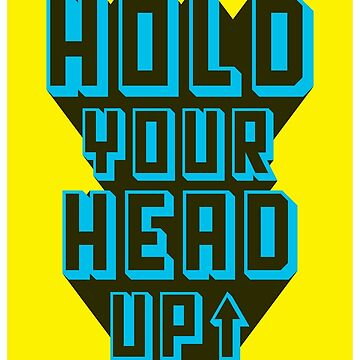 Hold Your Head Up by ashburg
