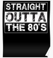 Straight Outta The 80's Eighties  Poster