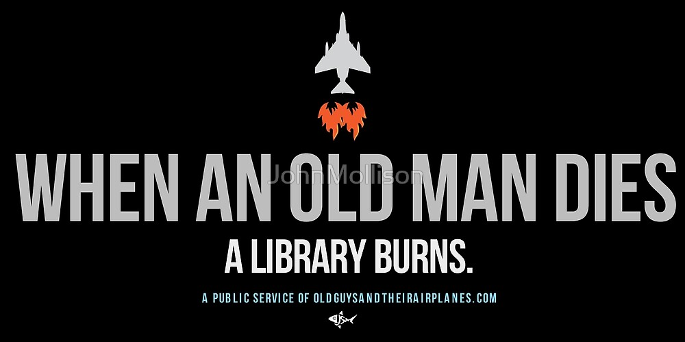 OGTA - When an Old Man Dies, A Library Burns by JohnMollison