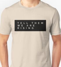 Tell Them We Are Rising Unisex T-Shirt