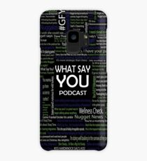 What Say You Podcast Quotes Case/Skin for Samsung Galaxy