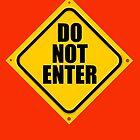 DO NOT ENTER by DAdeSimone