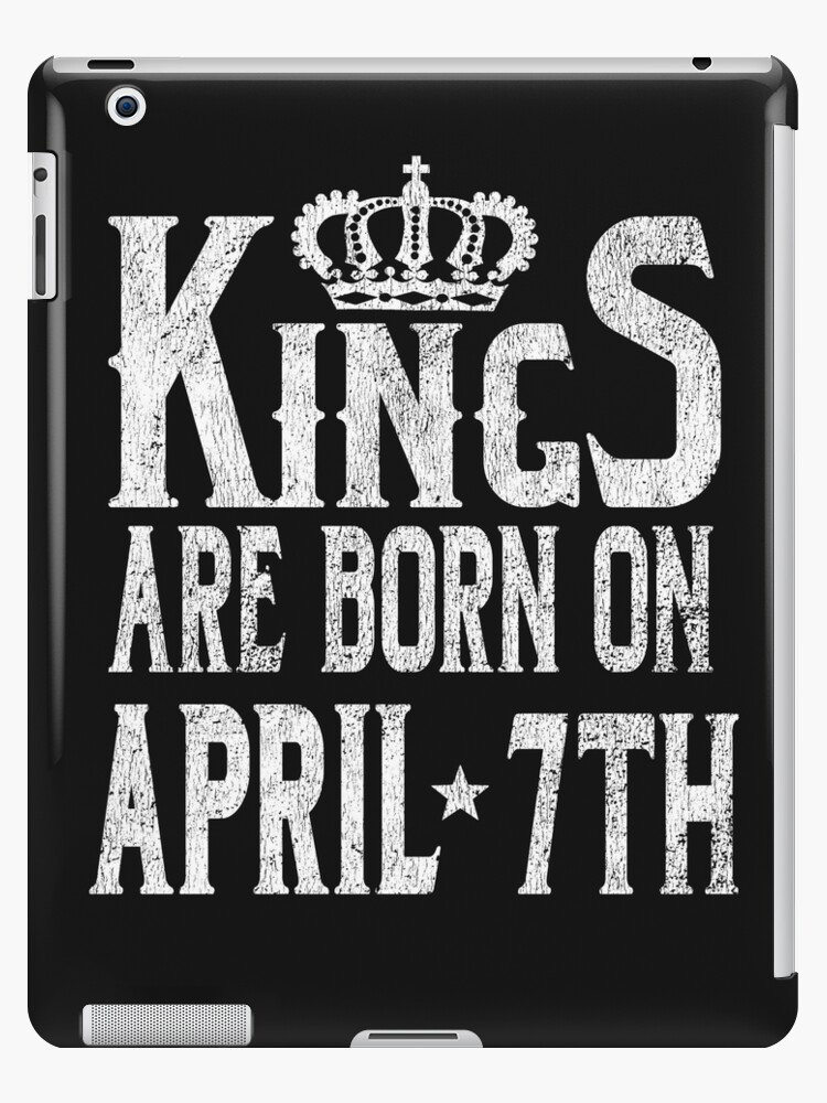 bd3a5fbf4 Kings Are Born On April 7th Funny Birthday T-Shirt
