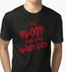 Khorne Chaos God Graffetti - Blood for the Blood God Tri-blend T-Shirt