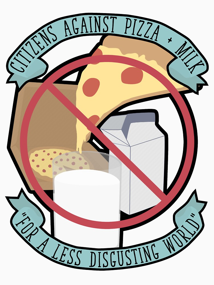 Don't Dip Your Pizza In Milk by juliasaidwhat