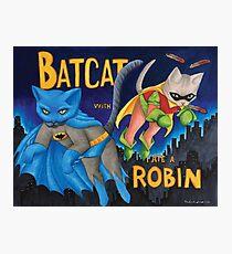 """BatCat"" and ""I ate a Robin"" Photographic Print"