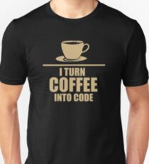 Programming I Turn Coffee into code Unisex T-Shirt