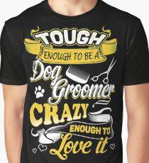 Dog Groomer Tough  Graphic T-Shirt