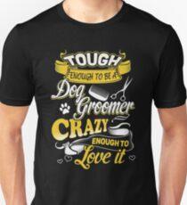 Dog Groomer Tough  Unisex T-Shirt