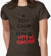 KEEP CALM - Keep Calm and Why Is The Rum Gone Womens Fitted T-Shirt