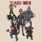 The Axe-Men by DoctorJamesWF