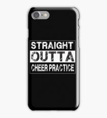 Straight Outta Cheer Practice - Cheerleader iPhone Case/Skin