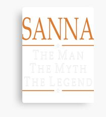 Sanna The Man The Myth The Legend Tshirt T-Shirt  Canvas Print