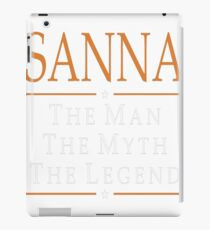 Sanna The Man The Myth The Legend Tshirt T-Shirt  iPad Case/Skin