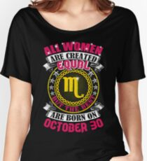 The Best Women Born On October 30 Scorpio Women's Relaxed Fit T-Shirt