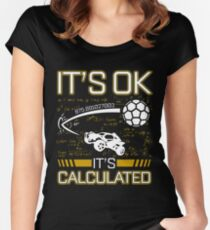 Rocket League Video Game It's Ok It's Calculated Funny Gifts Women's Fitted Scoop T-Shirt