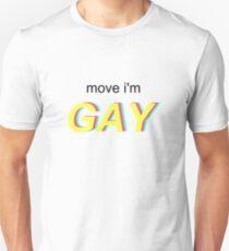 MOVE IM GAY T-Shirt