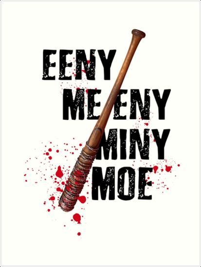 The Walking Dead Eeny Meeny Miny Moe Art Print By Cudge82