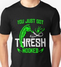 League Of Legends You Just Got Thresh Hooked Funny Gifts T-Shirt