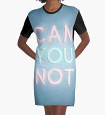 Can You Not Graphic T-Shirt Dress