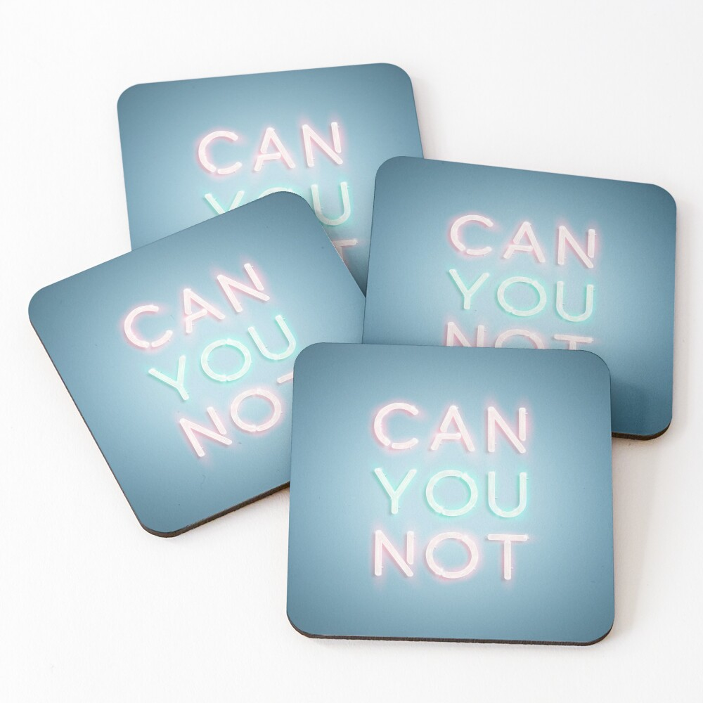Can You Not Coasters (Set of 4)