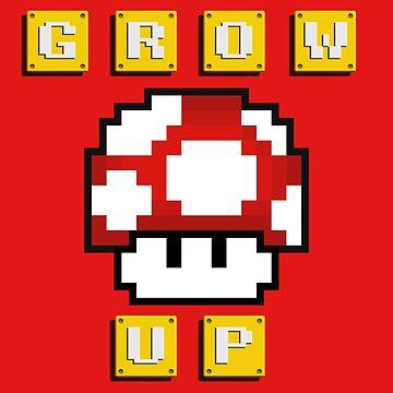 Grow Up Mushroom by BobbyKilterJoy
