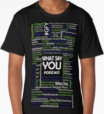What Say You Podcast Quotes Long T-Shirt