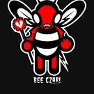 BEE CZAR!!! by Eric Murphy