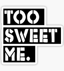 Too Sweet Me. Sticker