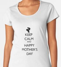Keep Calm and Happy Mother's Day Women's Premium T-Shirt